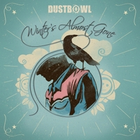 Dustbowl | Winter's Almost Gone