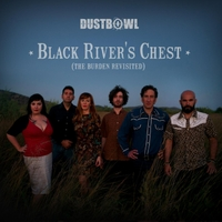Dustbowl | Black River's Chest (The Burden Revisited)