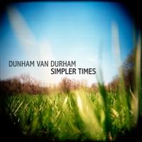 Dunham Van Durham - Simpler Times