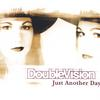 DOUBLEVISION: Just Another Day