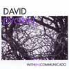 David Dvorin: With(In)communicado