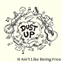 Dustup | It Ain't Like Being Free