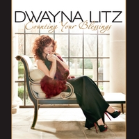 Dwayna Litz | Counting Your Blessings