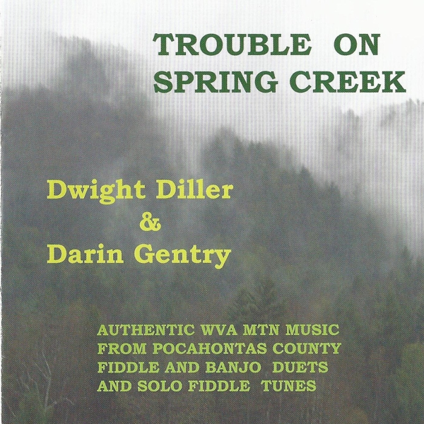 Dwight Diller & Darin Gentry | Trouble On Spring Creek | CD