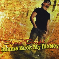 Shane Dwight | Gimme Back My Money