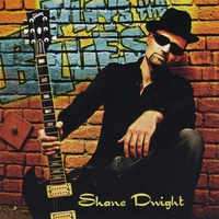 Shane Dwight | Plays the Blues