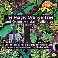 Diane Wolkstein | The Magic Orange Tree and Other Haitian Folktales, Volume 1