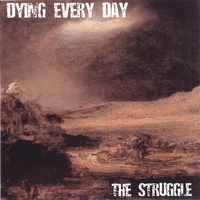 Dying Every Day | The Struggle