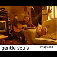 Dying Seed: Gentle Souls