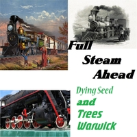 Dying Seed: Full Steam Ahead