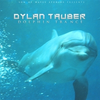 Dylan Tauber | Dolphin Trance