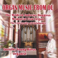 Dorothy Young Riess | Organ Music From OU