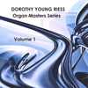 DOROTHY YOUNG RIESS: ORGAN MASTERS SERIES Volume 1
