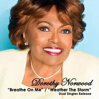 Dorothy Norwood | Breathe on Me / Weather the Storm