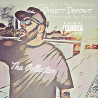 Young Mic & Tha Collective | Direct Deposit