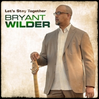 Bryant Wilder | Let's Stay Together