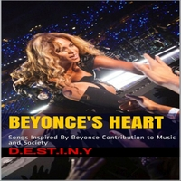 D.E.S.T.I.N.Y | Beyonce's Heart: Songs Inspired by Beyonce Contribution to Music and Society