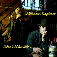 Michael Eagleson | Don't Wait Up