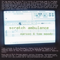 earcon & Tom Moody | Scratch Ambulance