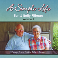 Betty Pittman & Earl Pittman | A Simple Life, Vol. 1: Songs from Pastor John's House