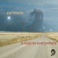 Earworm | A Road to Everywhere