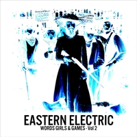 Eastern Electric | Words Girls & Games, Vol. 2