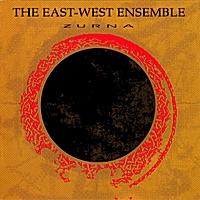 East West Ensemble | Zurna | CD Baby Music Store
