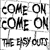 The Easy Outs: Come On, Come On - Single