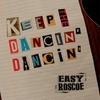 Easy Roscoe: Keep the Dancin