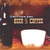 MATTHEW EBEL: Beer & Coffee