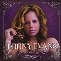 Ebony Evans: You Did It All