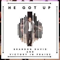 Brandon Davis and Victory in Praise | He Got Up (Live)