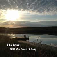Eclipse | With the Force of Song