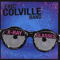 Eric Colville Band | X-Ray Glasses