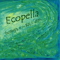 Ecopella | Songs in the Key of Green