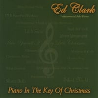 Ed Clark | Piano In The Key Of Christmas