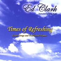 Ed Clark | Times of Refreshing