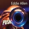 Eddie Allen: PUSH