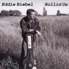 Eddie Biebel: Rollin