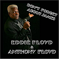 Eddie Floyd & Anthony Floyd | Don't Forget About James