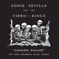 Eddie Seville & the Vibro ~ Kings | Gasoline Ballads