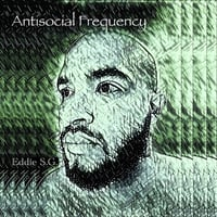 Eddie S.G. | Antisocial Frequency