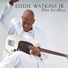 Eddie Watkins Jr.: When You Believe