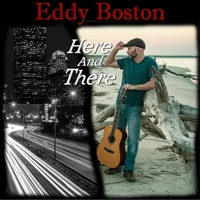 Eddy Boston | Here and There