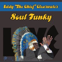 Eddy the Chief Clearwater | Soul Funky