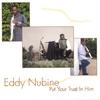 EDDY NUBINE: Put Your Trust In Him