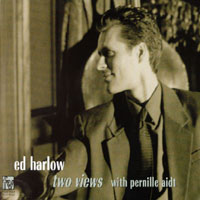 Ed Harlow | Two Views