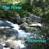 Ed Hartman: The River