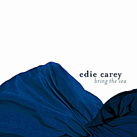 Edie Carey | Bring the Sea