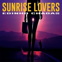 Edinho Chagas | Sunrise Lovers